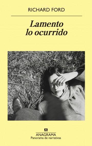 RICHARD FORD, LAMENTO LO OCURRIDO: LA SINOPSIS DEL AMOR