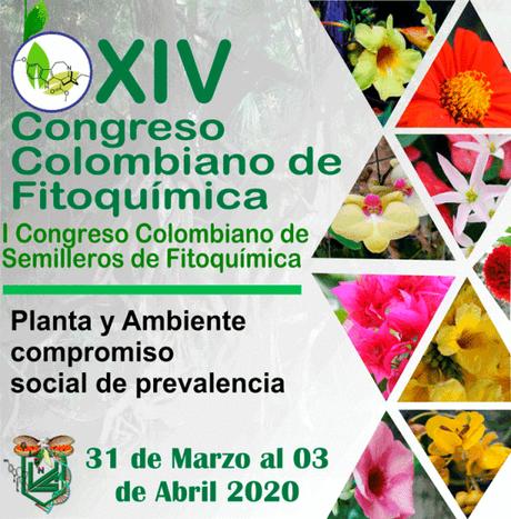 XIV CONGRESO COLOMBIANO DE FITOQUIMICA y I CONGRESO COLOMBIANO DE SEMILLEROS DE FITOQUIMICA EN INSTITUCIONES DE EDUCACION MEDIA