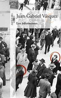 Los informantes de Juan Gabriel Vásquez