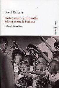 `Holocausto y filosofía' (educar contra la barbarie)