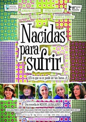 NACIDAS PARA SUFRIR (España, 2009)