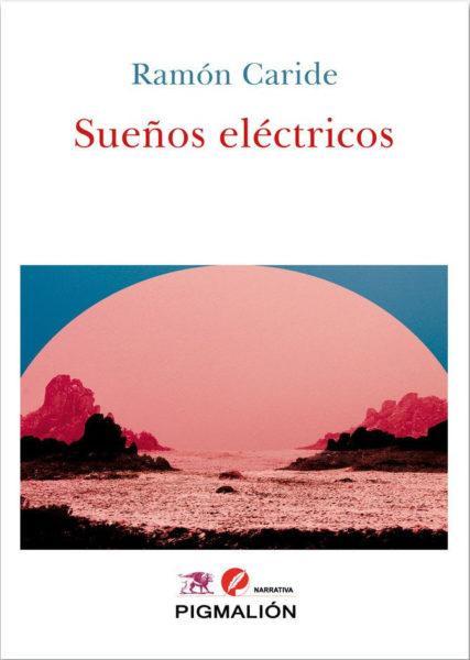 Soños eléctricos, de Ramón Caride (El apocalipsis va a llegar 16)