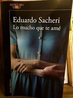 Lo mucho que te amé, de Eduardo Sacheri