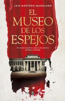 Luis Montero Manglano - El Museo de los Espejos