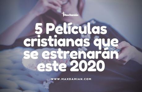 peliculas-cristianas-que-se-estrenaran-este-2020