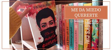 Reseña: ME DA MIEDO QUERERTE - Patricia Bonet