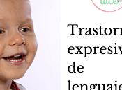 Lenguaje: Trastorno expresivo lenguaje
