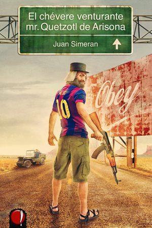 Juan Simeran: El chévere venturante mr. Quetzotl de Arisona