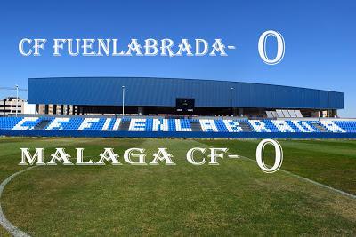CF FUENLABRADA 0-0 MALAGA CF