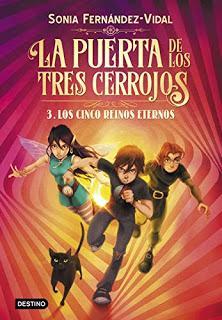 «La puerta de los tres cerrojos 3. Los cinco reinos eternos» de Sonia Fernández-Vidal