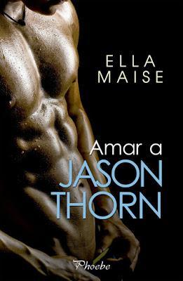 Reseña | Amar a Jason Thorn, Ella Maise
