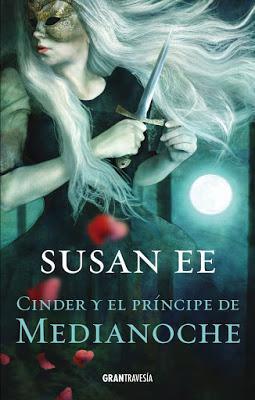 Cinder y el príncipe de medianoche de Susan Ee