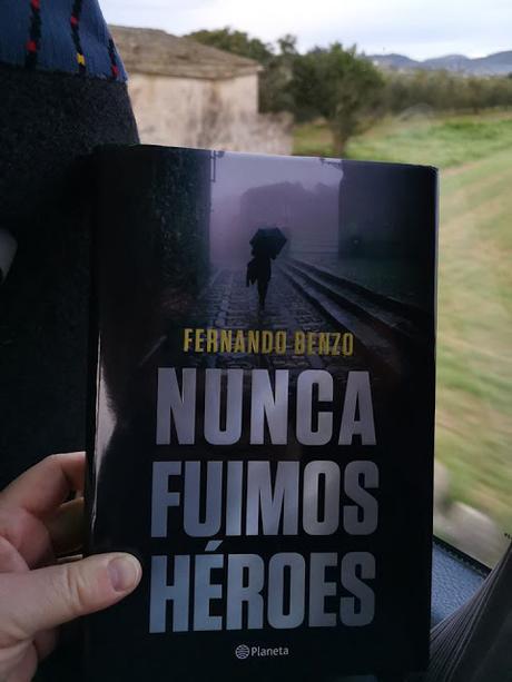 RESEÑA DE NUNCA FUIMOS HÉROES DE FERNANDO BENZO