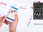 Planifica publicaciones redes sociales para triunfar