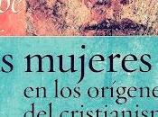 """Elisa estévez; """"las mujeres orígenes cristianismo""""."""