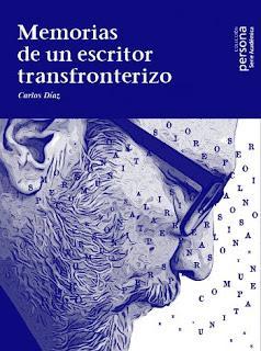Carlos Díaz: Memorias de un escritor transfronterizo