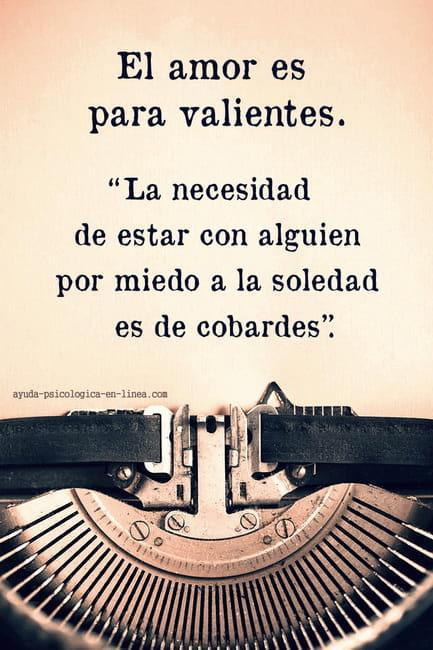el amor es para valientes frase
