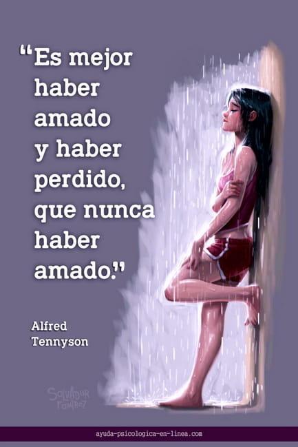 más vale haber amado y haber perdido que jamás haber amado frase Tennyson