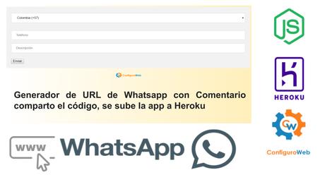 Generador de URL de Whatsapp con Comentario comparto el código, se sube la app a Heroku