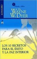 10 secretos para el éxito y la paz interior – Wayne W. Dyer