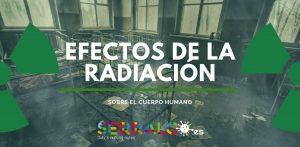 Efectos de la radiaciación sobre el cuerpo humano