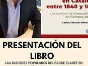 """""""Las Misiones Populares Claret Cataluña entre 1840 1850"""". Carlos Sánchez Miranda"""