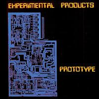 EXPERIMENTAL PRODUCTS - PROTOTYPE