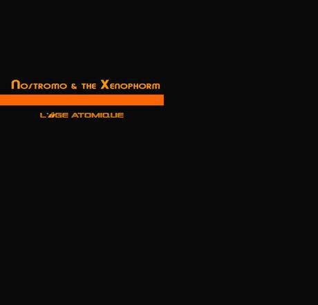 NOSTROMO & THE XENOPHORM - L´AGE ATOMIQUE EP (2020)