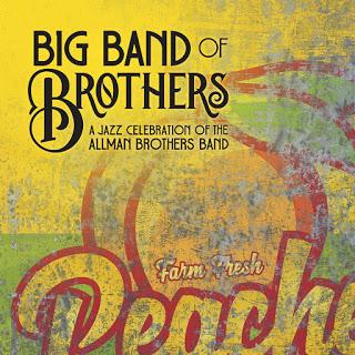 Big Band of Brothers A Jazz Celebration of the Allman Brothers Band (2019) Una maravillosa interpretación de sus admiradores más fieles