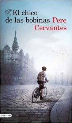 Novedad editorial: El chico de las bobinas, Pere Cervantes (Destino, 3 de marzo de 2020)