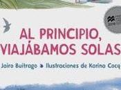 Reseña: principio, viajábamos solas, Jairo Buitrago