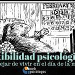 Flexibilidad psicológica o como dejar de vivir en el día de la marmota