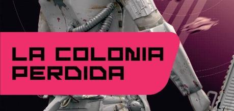 La colonia perdida de John Scalzi –Aventuras en el planeta colonial Huckleberry