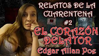 Relatos de la cuarentena 2 | El corazón delator - Edgar Allan Poe