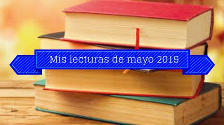 Las lecturas de mayo 2019 de Ana Bolox