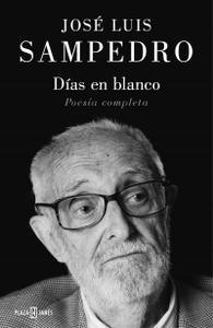 """""""Días en blanco. Poesía completa 1936-1985"""", de José Luis Sampedro"""