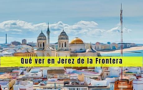 Qué ver en Jerez de la Frontera