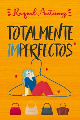 Reseña | Totalmente imperfectos, Raquel Antúnez