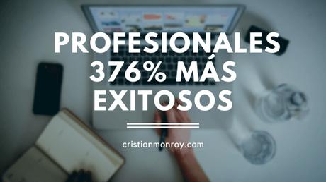 Profesionales 376% más exitosos