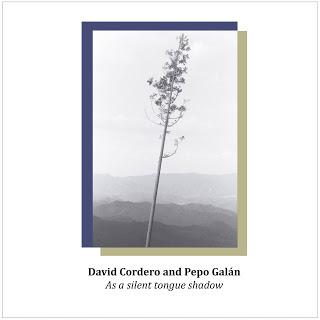 DAVID CORDERO & PEPO GALAN - AS A SILENT TONGUE SHADOWS