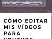 ¿Cómo edito vídeos YouTube? (opciones para laptop celular)