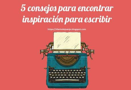 5 consejos para escribir en tu blog y aprovechar la inspiración
