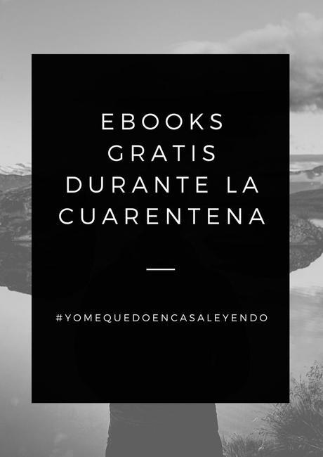 Libros gratis durante la cuarentena (en formato ebook)