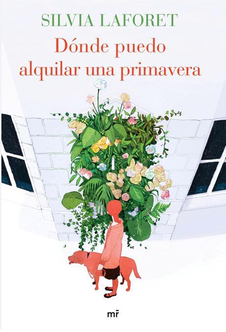 Reseña: Dónde puedo alquilar una primavera, Silvia Laforet