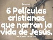 Películas cristianas narran vida Jesús