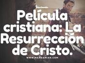 Película Cristiana: Resurrección Cristo