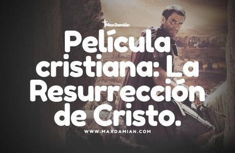 peliculas-cristianas-la-resurreccion-de-cristo