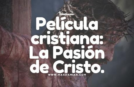 peliculas-cristianas-la-pasion-de-cristo