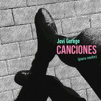 Javi Garage estrena avances de Canciones para nadie