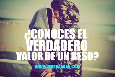 ¿Conoces el verdadero valor de un beso?